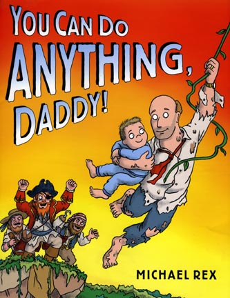 You Can Do Anything, Daddy by Rex
